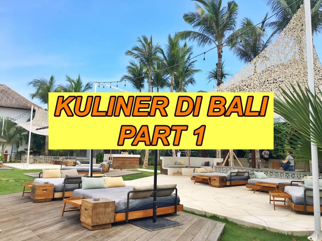 32 Tempat Makan Enak di Bali , Wajib di Coba ! Part 1