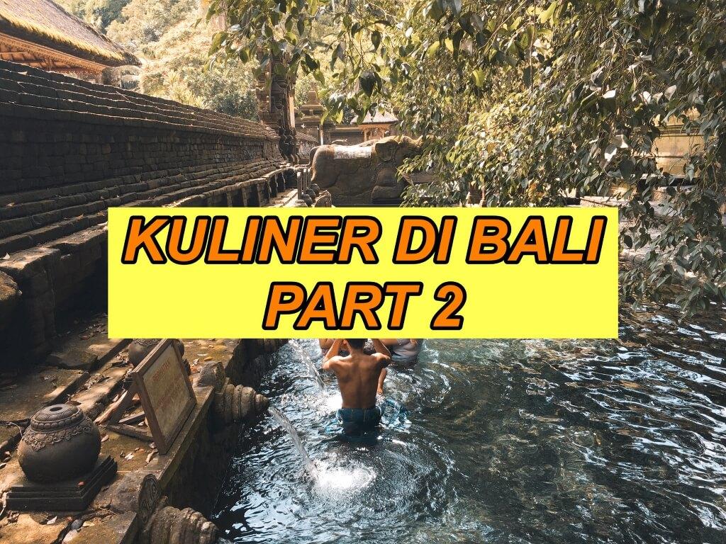 Kuliner Enak di Bali Tahun 2021 | Perlu di Coba ! Enak Semua Part 2